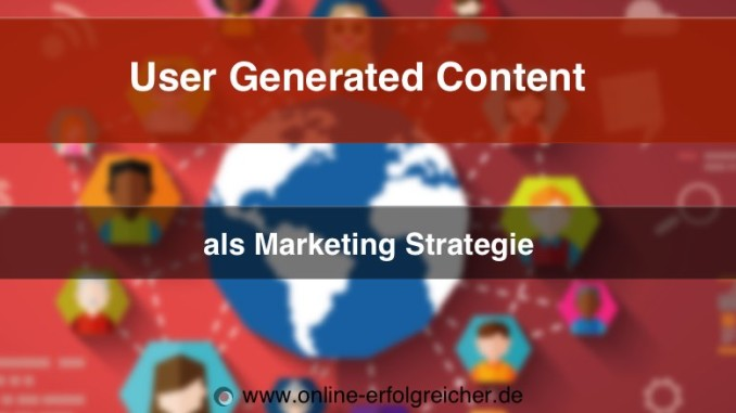 User Generated Content Marketing Strategie