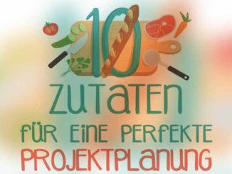 10 Zutaten für den optimalen Projektplan