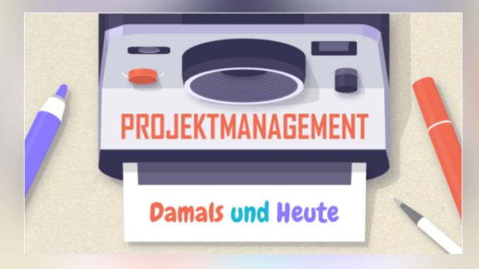 Infografik: Projektmanagement - Damals und Heute