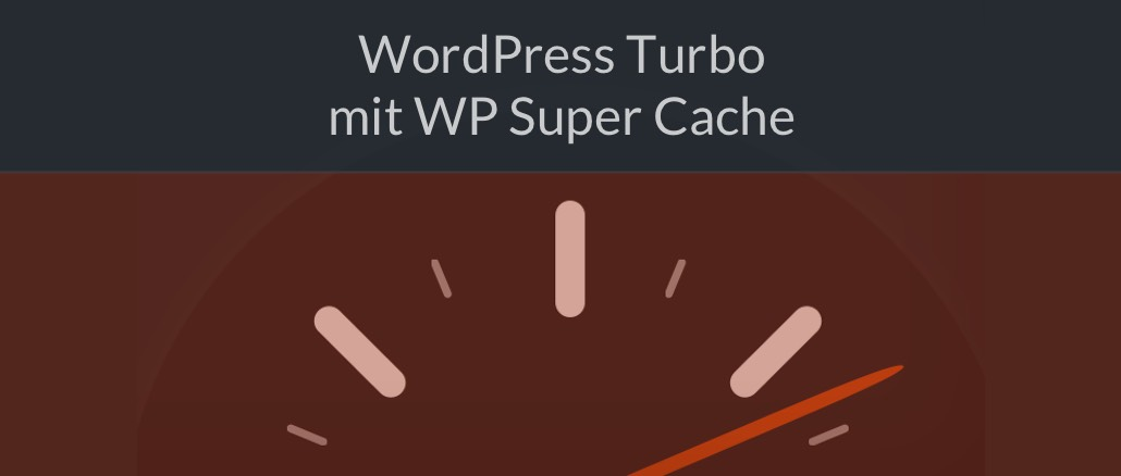 Boost für WordPress WP Super Cache