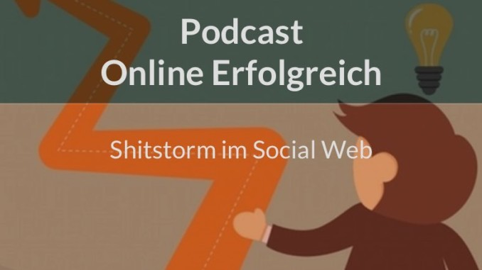 Podcast Online Erfolgreich 12 Shitstorm