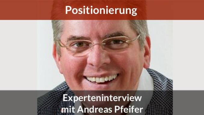 Andreas Pfeifer Positionierung Experte