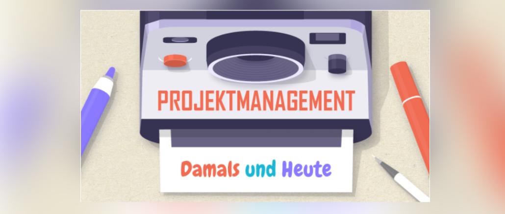 Projektmanagement-damal-und-heute