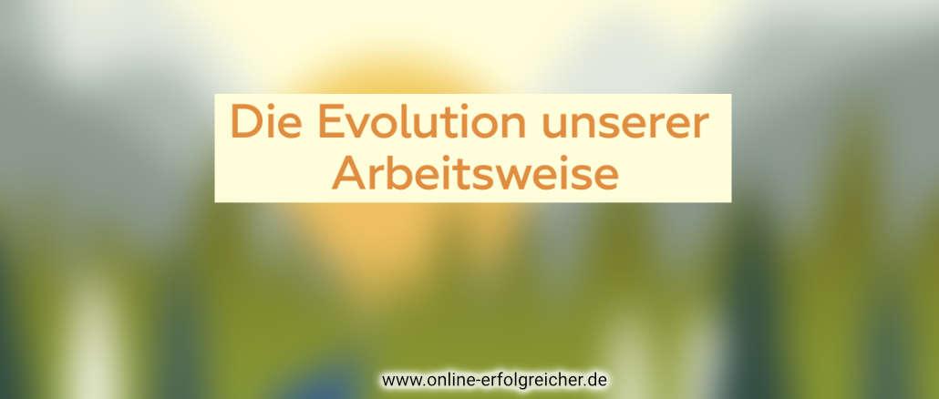 die-evolution-unserer-arbeitsweise