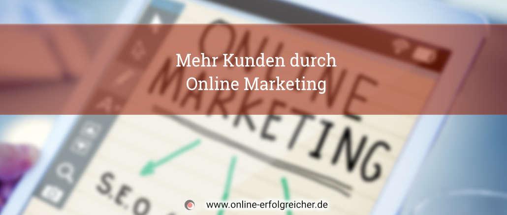 mehr kunden durch online marketing